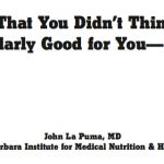 Foods that you didn't think were good for you from Dr John La Puma