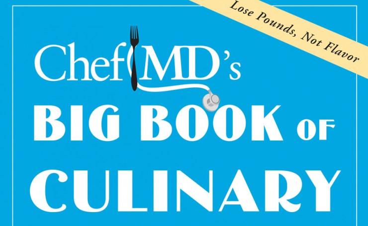 ChefMDs Big Book Of Culinary Medicine