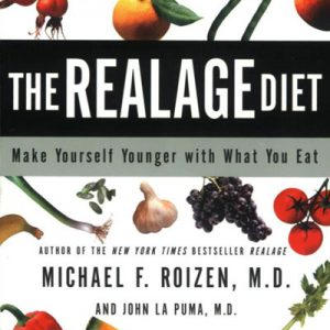 The RealAge Diet: Make Yourself Younger with What You Eat from Dr John La Puma