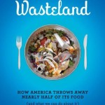 American Wasteland: How America Throws Away Nearly Half of Its
