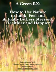 A Green Rx: How to Use Nature to Look, Feel and Actually Be Less Stressed, Healthier and Happier