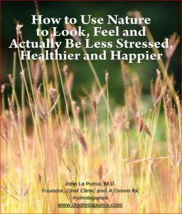 A Green Rx: How to Use Nature to Look, Feel and Actually Be Less Stressed, Healthier and Happier from Dr John La Puma