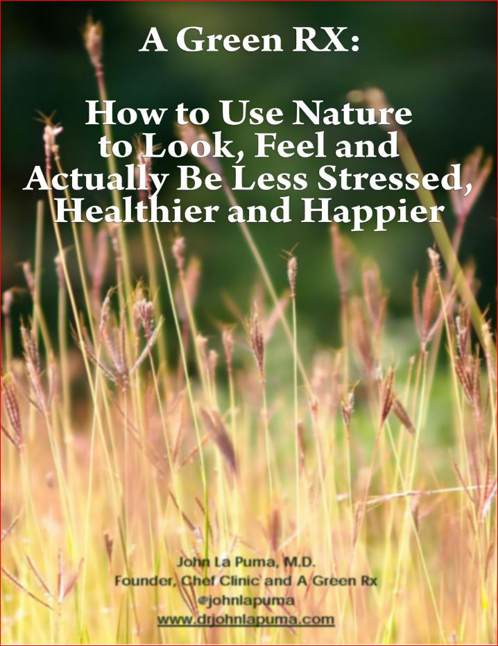 A Green Rx: How to Use Nature to Look, Feel and Actually Be Less Stressed, Healthier and Happier.